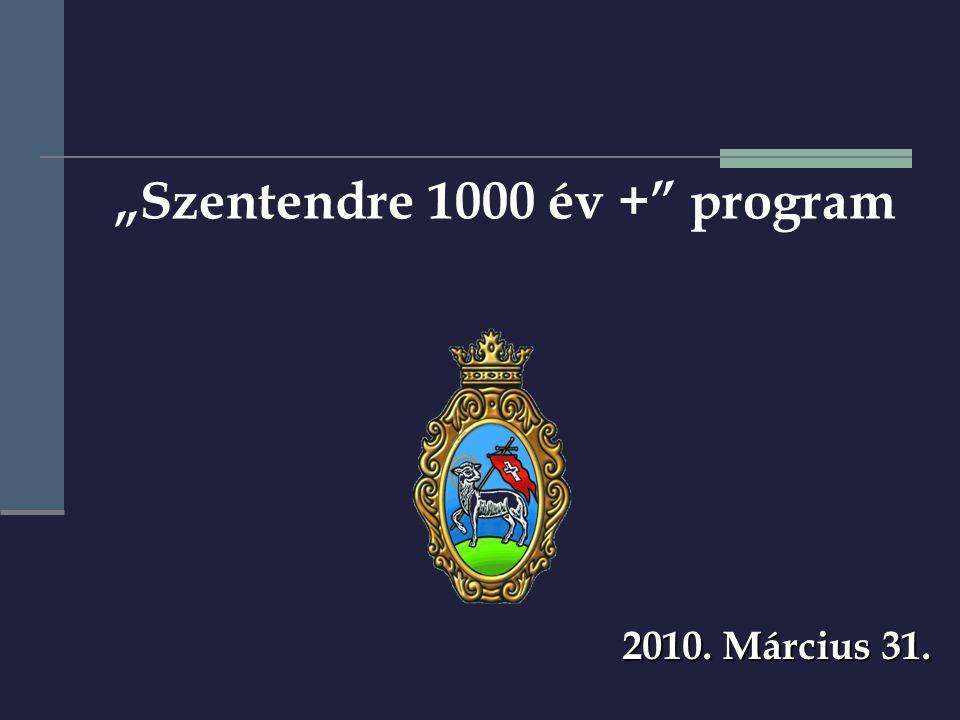 """2010. Március 31. """"Szentendre 1000 év + program"""