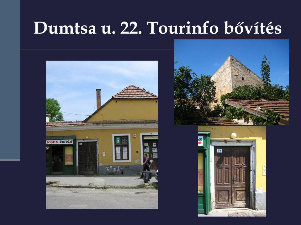 Dumtsa u. 22. Tourinfo bővítés