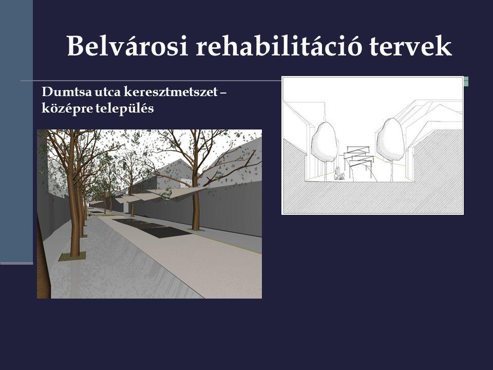 Dumtsa utca keresztmetszet – középre település Belvárosi rehabilitáció tervek