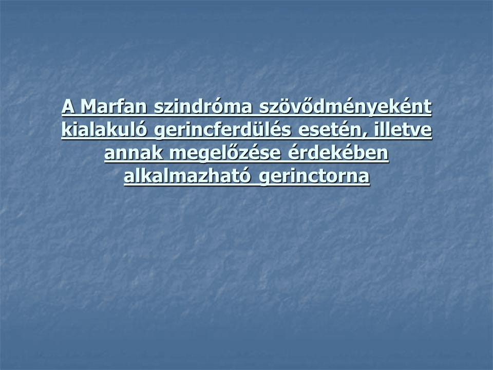 A Marfan szindróma szövődményeként kialakuló gerincferdülés esetén, illetve annak megelőzése érdekében alkalmazható gerinctorna