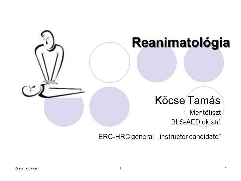 """Reanimatológial22 Az újraélesztés """"ABC -je  A – (airways) átjárható légutak teremtése  B – (breathing) légzés pótlása  C – (circulation) keringés pótlása  D – defibrilláció, drogok, definitív terápia"""