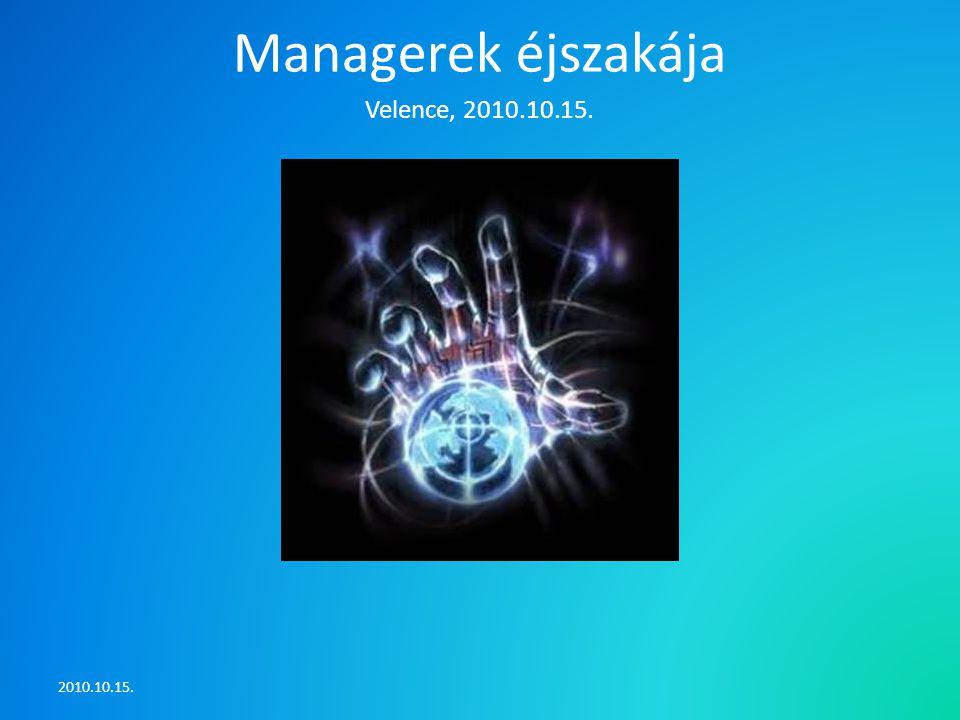 Managerek éjszakája Velence, 2010.10.15. 2010.10.15.