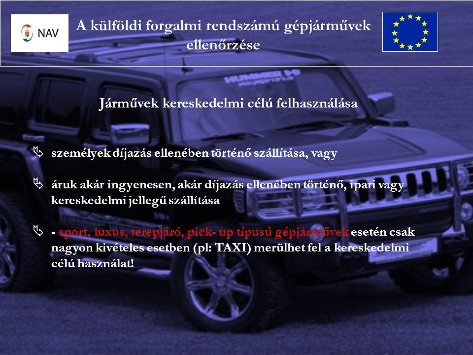 Járművek kereskedelmi célú felhasználása  személyek díjazás ellenében történő szállítása, vagy  áruk akár ingyenesen, akár díjazás ellenében történő, ipari vagy kereskedelmi jellegű szállítása  - sport, luxus, terepjáró, pick- up típusú gépjárművek esetén csak nagyon kivételes esetben (pl: TAXI) merülhet fel a kereskedelmi célú használat!