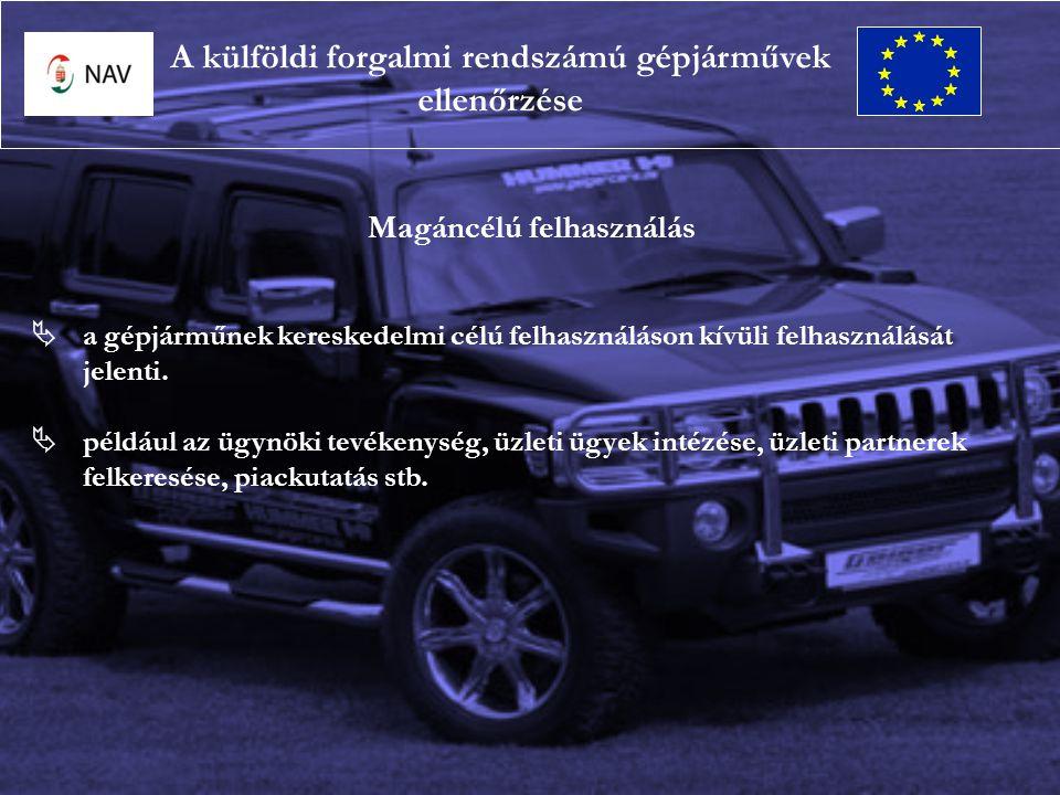 Magáncélú felhasználás  a gépjárműnek kereskedelmi célú felhasználáson kívüli felhasználását jelenti.