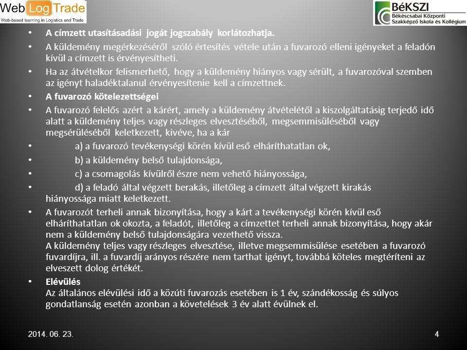 A fuvarlevél 2014.06. 23.5 A fuvarlevél 1.első példánya a feladóé 2.