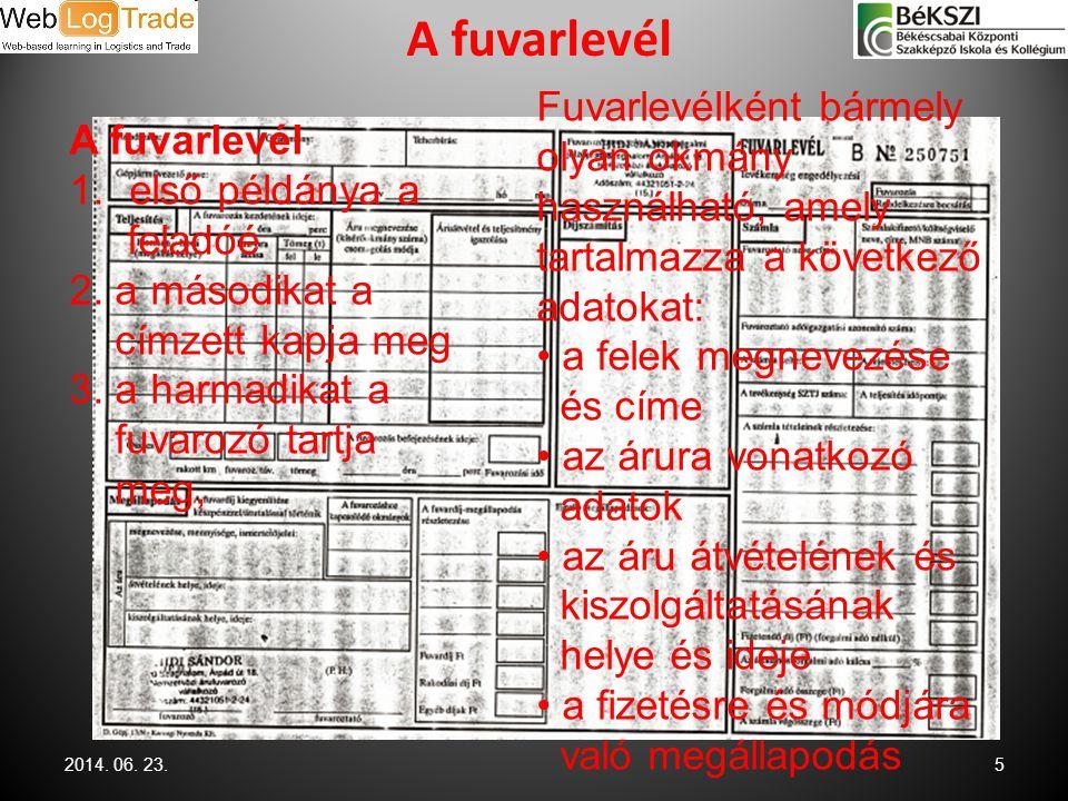Nemzetközi fuvarokmányok / CMR 2014.06. 23.6 CMR fuvarlevél adatai 1.