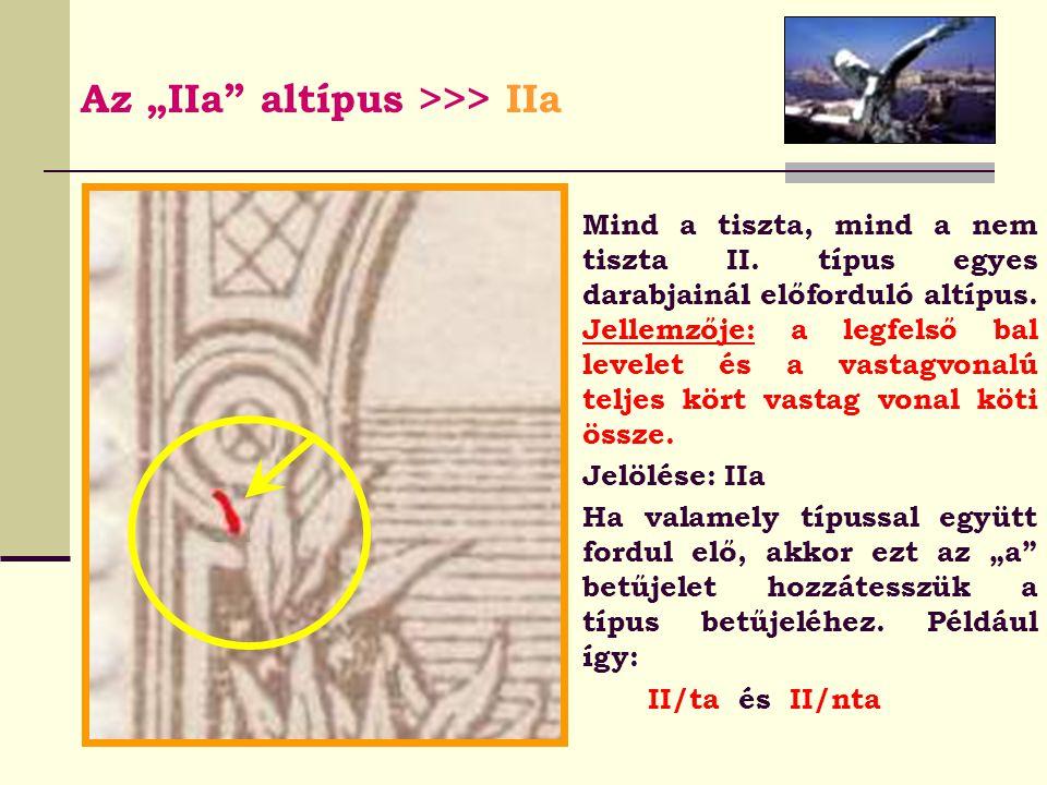 """Az """"IIa altípus >>> IIa Mind a tiszta, mind a nem tiszta II."""