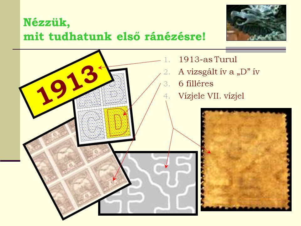Nézzük, mit tudhatunk első ránézésre.1. 1913-as Turul 2.