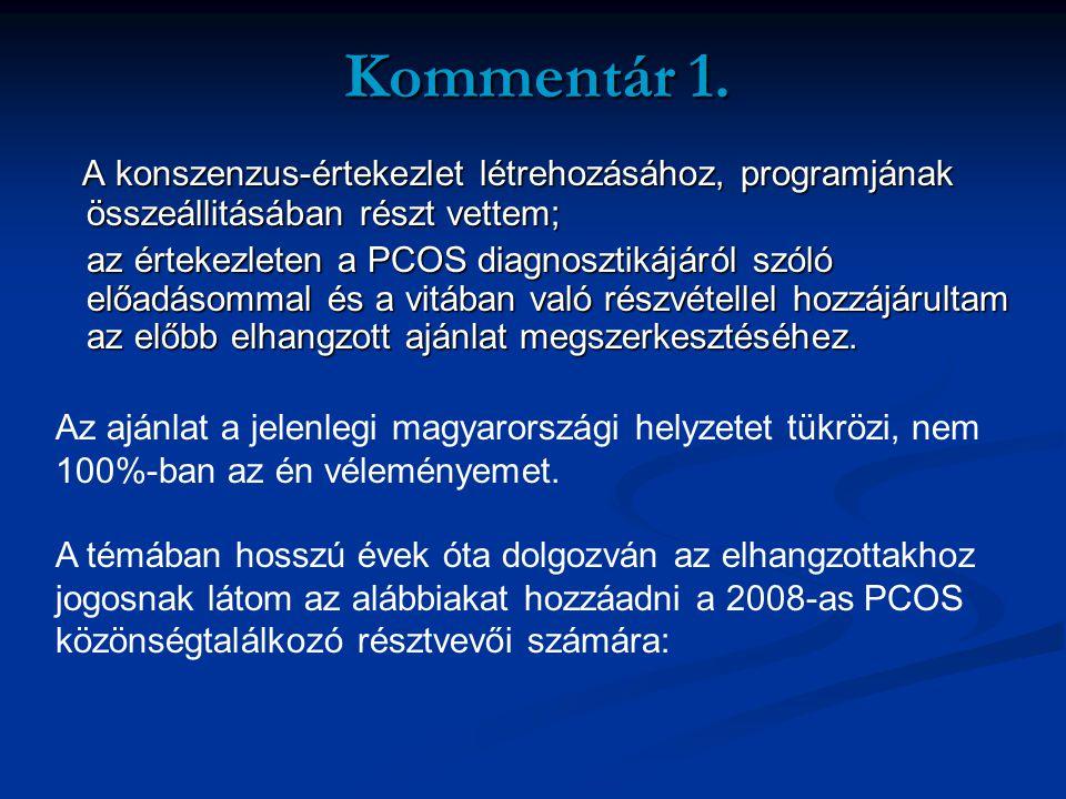 Kommentár 1. A konszenzus-értekezlet létrehozásához, programjának összeállitásában részt vettem; A konszenzus-értekezlet létrehozásához, programjának