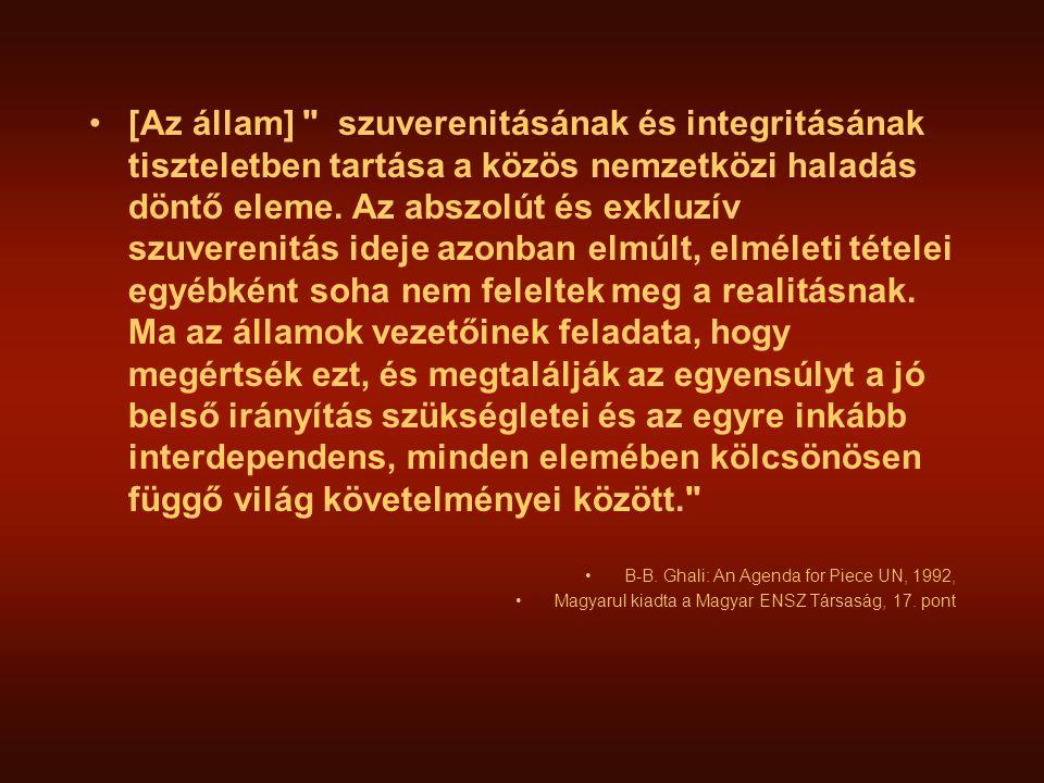 •[Az állam] szuverenitásának és integritásának tiszteletben tartása a közös nemzetközi haladás döntő eleme.