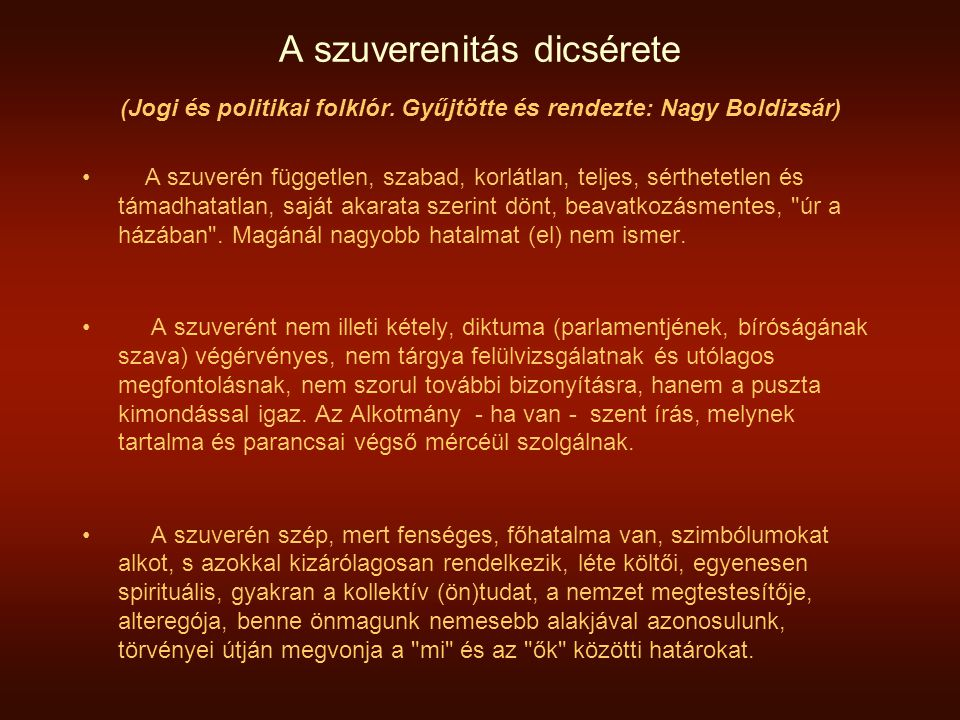 A szuverenitás dicsérete (Jogi és politikai folklór.