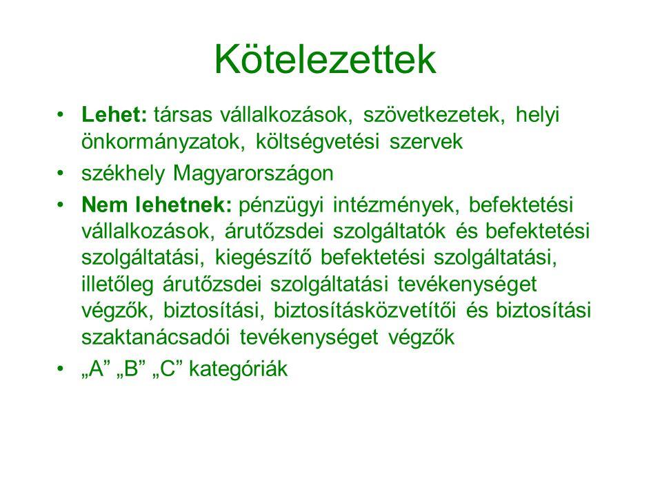 Kötelezettek •Lehet: társas vállalkozások, szövetkezetek, helyi önkormányzatok, költségvetési szervek •székhely Magyarországon •Nem lehetnek: pénzügyi