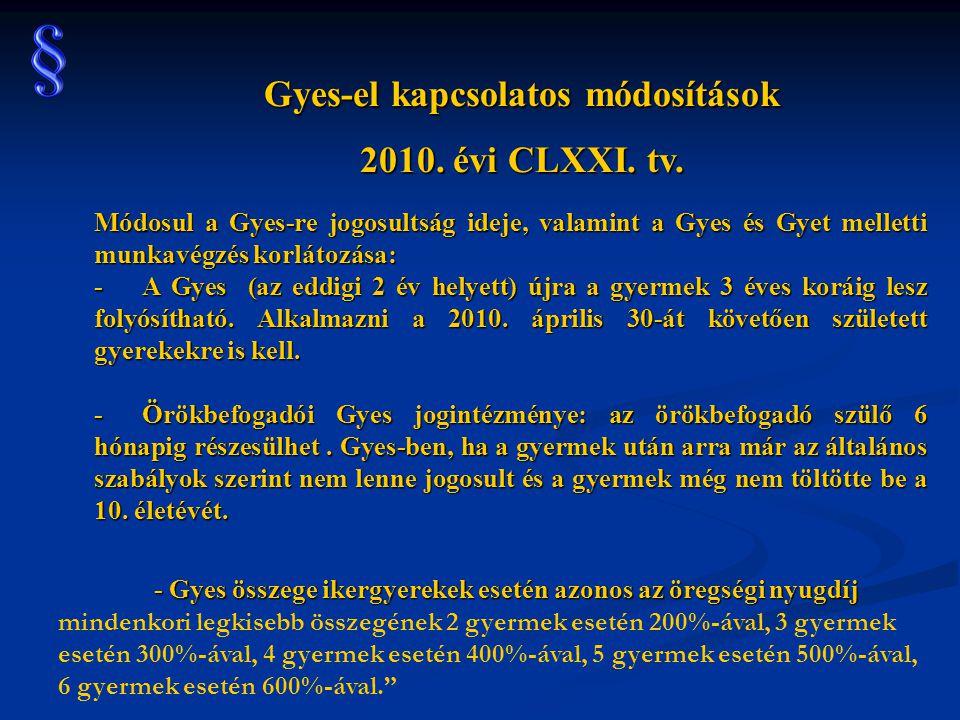 Gyes-el kapcsolatos módosítások 2010.évi CLXXI. tv.
