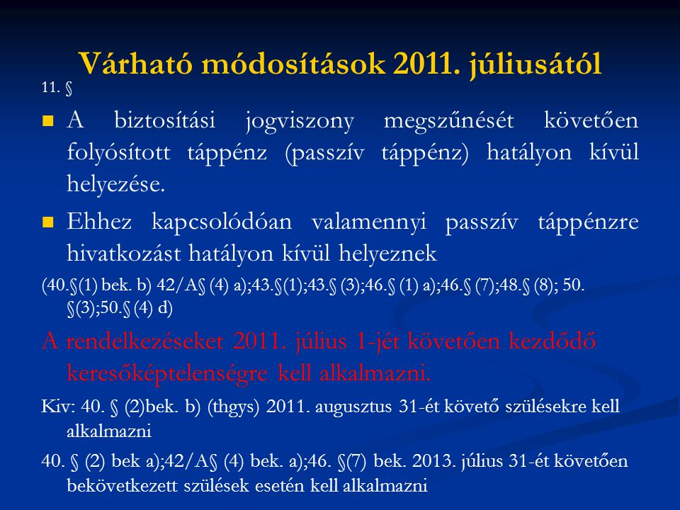 Várható módosítások 2011.júliusától  Ebtv. 61.