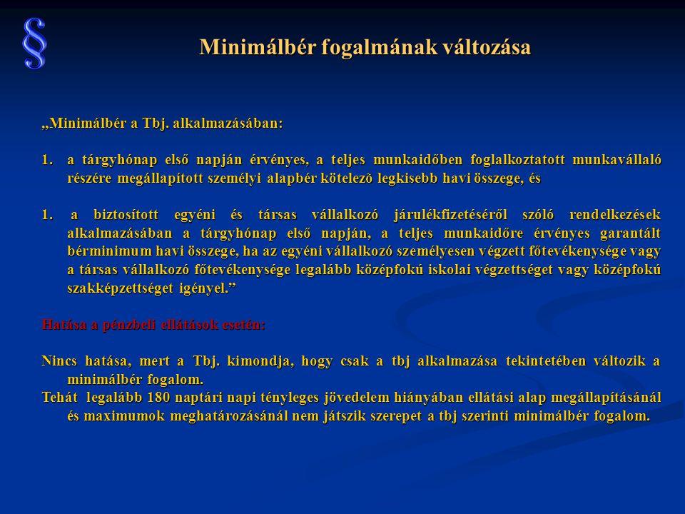 Tbj.55.§ A jogszabály rendelkezik arról, hogy az ún.