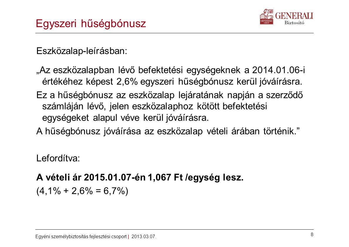 8 Egyéni személybiztosítás fejlesztési csoport | 2013.03.07.