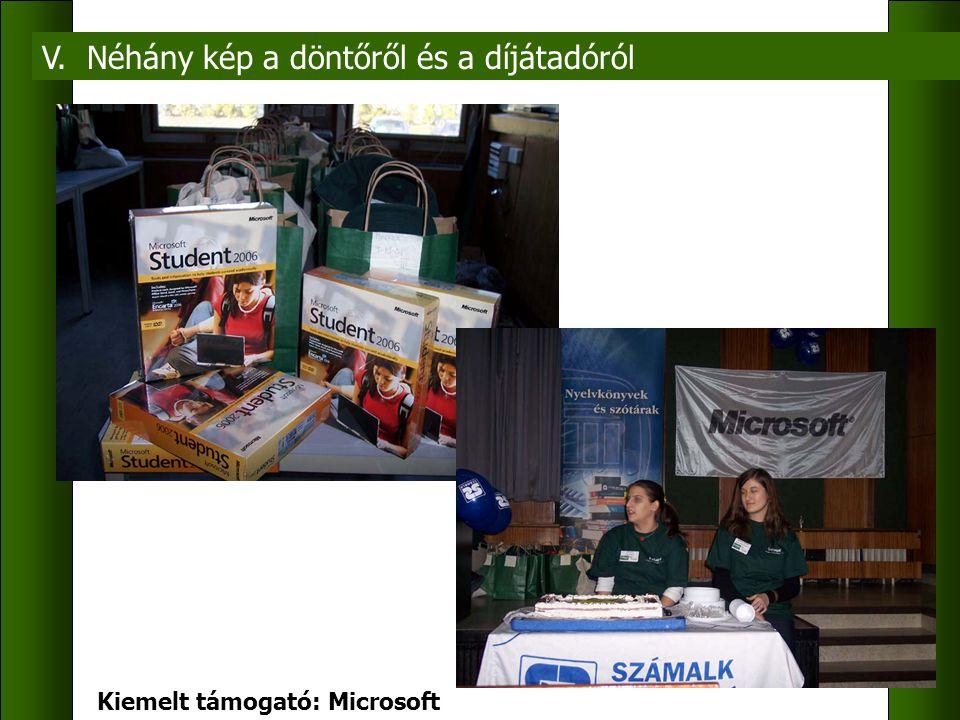 V. Néhány kép a döntőről és a díjátadóról Kiemelt támogató: Microsoft Mindenki olthatta (tudás)szomját