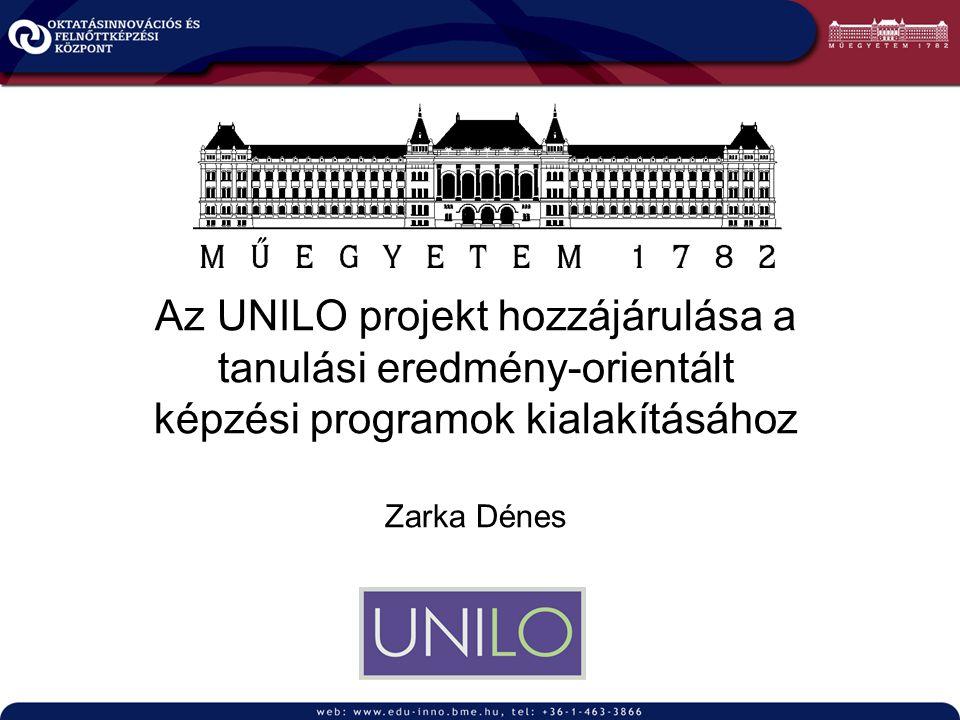 Az UNILO projekt hozzájárulása a tanulási eredmény-orientált képzési programok kialakításához Zarka Dénes