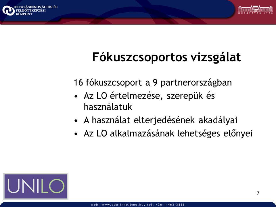 7 Fókuszcsoportos vizsgálat 16 fókuszcsoport a 9 partnerországban •Az LO értelmezése, szerepük és használatuk •A használat elterjedésének akadályai •Az LO alkalmazásának lehetséges előnyei