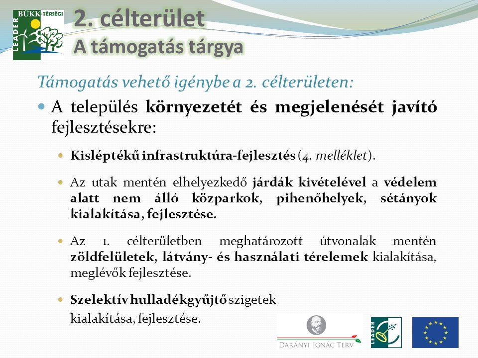 Támogatás vehető igénybe a 2. célterületen:  A település környezetét és megjelenését javító fejlesztésekre:  Kisléptékű infrastruktúra-fejlesztés (4