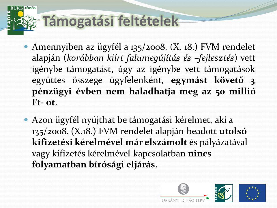  Amennyiben az ügyfél a 135/2008. (X. 18.) FVM rendelet alapján (korábban kiírt falumegújítás és –fejlesztés) vett igénybe támogatást, úgy az igénybe