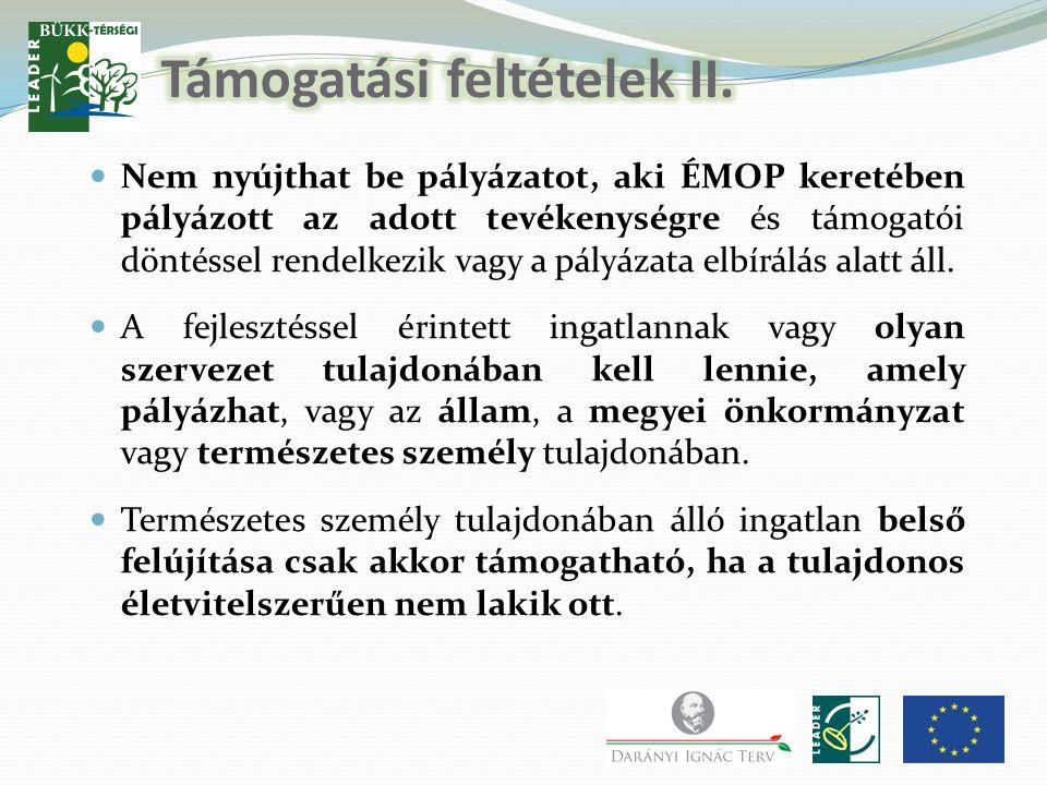  Nem nyújthat be pályázatot, aki ÉMOP keretében pályázott az adott tevékenységre és támogatói döntéssel rendelkezik vagy a pályázata elbírálás alatt áll.