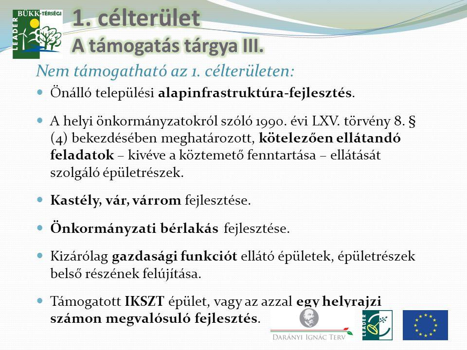 Nem támogatható az 1. célterületen:  Önálló települési alapinfrastruktúra-fejlesztés.  A helyi önkormányzatokról szóló 1990. évi LXV. törvény 8. § (