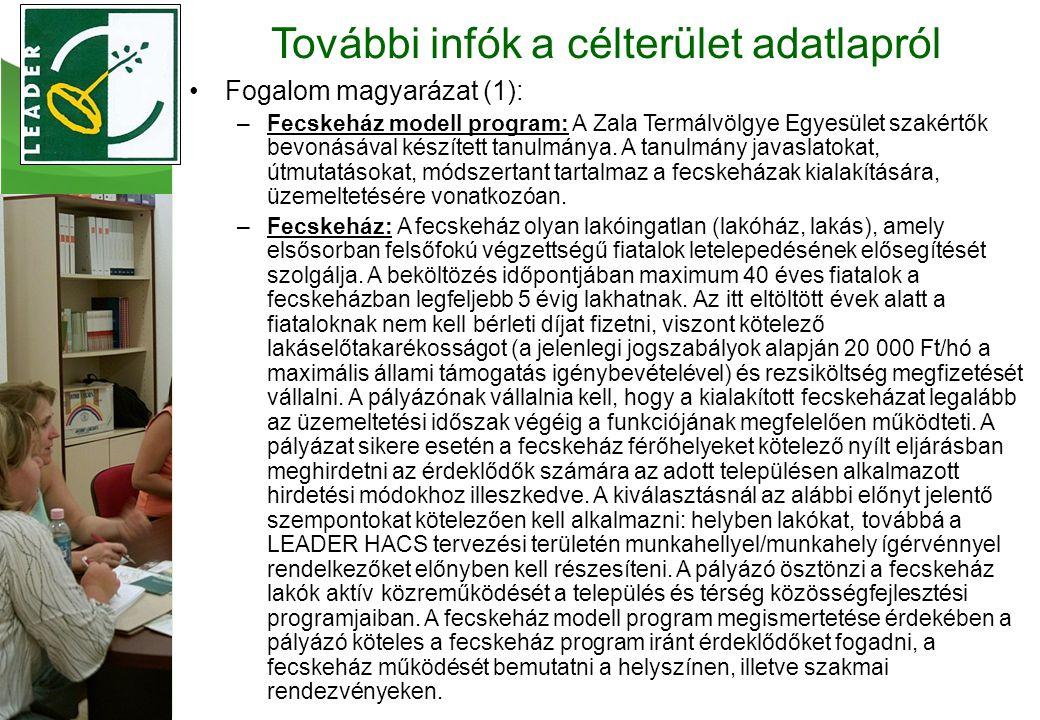 •Fogalom magyarázat (1): –Fecskeház modell program: A Zala Termálvölgye Egyesület szakértők bevonásával készített tanulmánya.