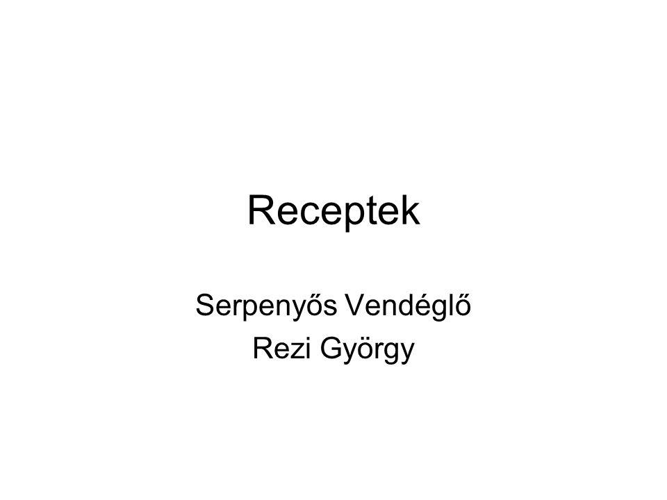 Receptek Serpenyős Vendéglő Rezi György