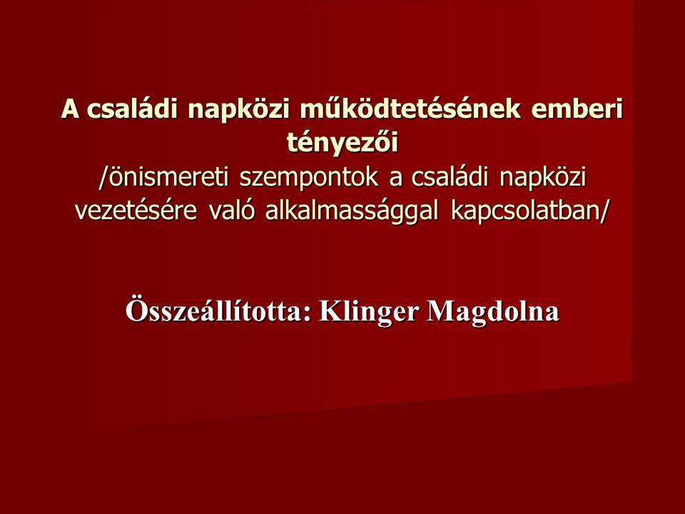 1.Jogszabályban rögzített elvárások: 1997. évi XXXI.