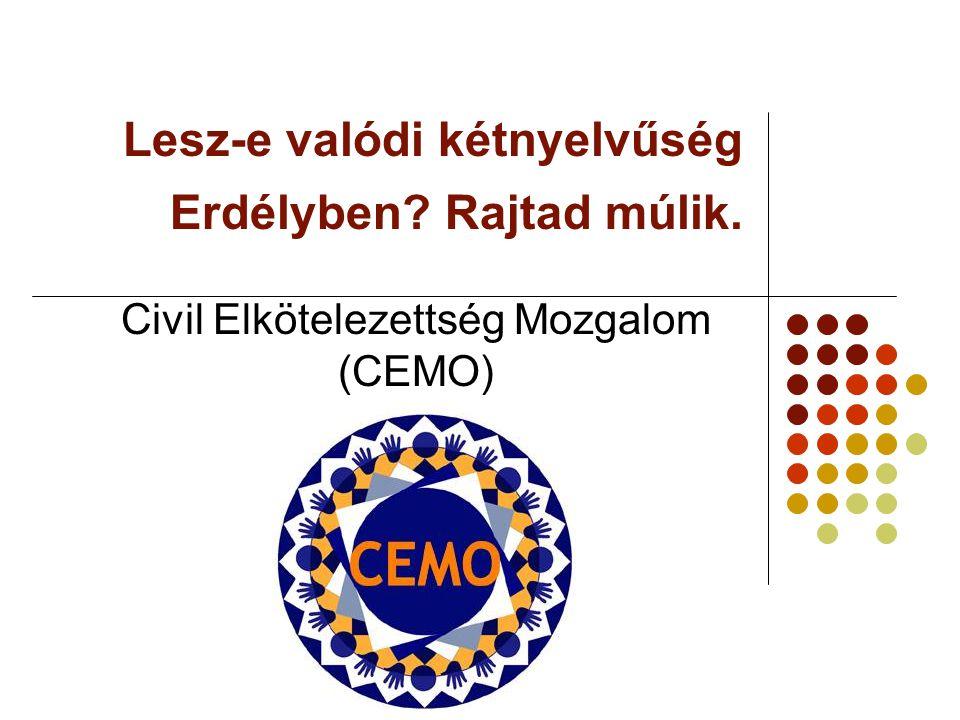 Lesz-e valódi kétnyelvűség Erdélyben Rajtad múlik. Civil Elkötelezettség Mozgalom (CEMO)