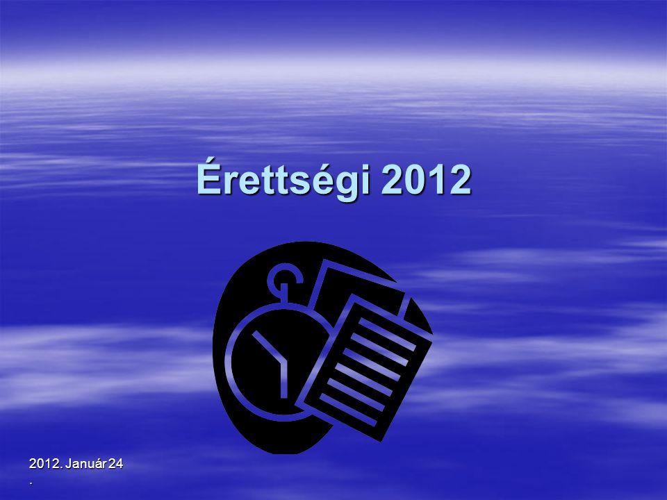 2012. Január 24. Érettségi 2012