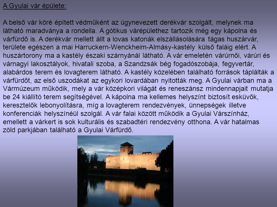 A Gyulai vár épülete: A belső vár köré épített védműként az úgynevezett derékvár szolgált, melynek ma látható maradványa a rondella. A gótikus várépül