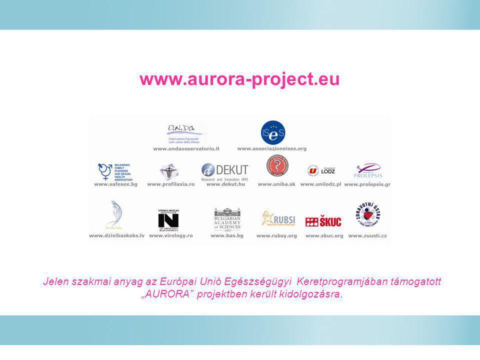 """www.aurora-project.eu Jelen szakmai anyag az Európai Unió Egészségügyi Keretprogramjában támogatott """"AURORA"""" projektben került kidolgozásra."""