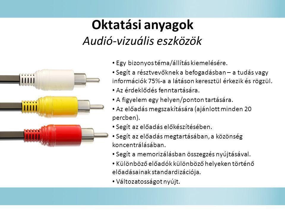 Oktatási anyagok Audió-vizuális eszközök • Egy bizonyos téma/állítás kiemelésére. • Segít a résztvevőknek a befogadásban – a tudás vagy információk 75