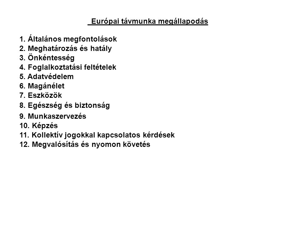 Európai távmunka megállapodás 1. Általános megfontolások 2.