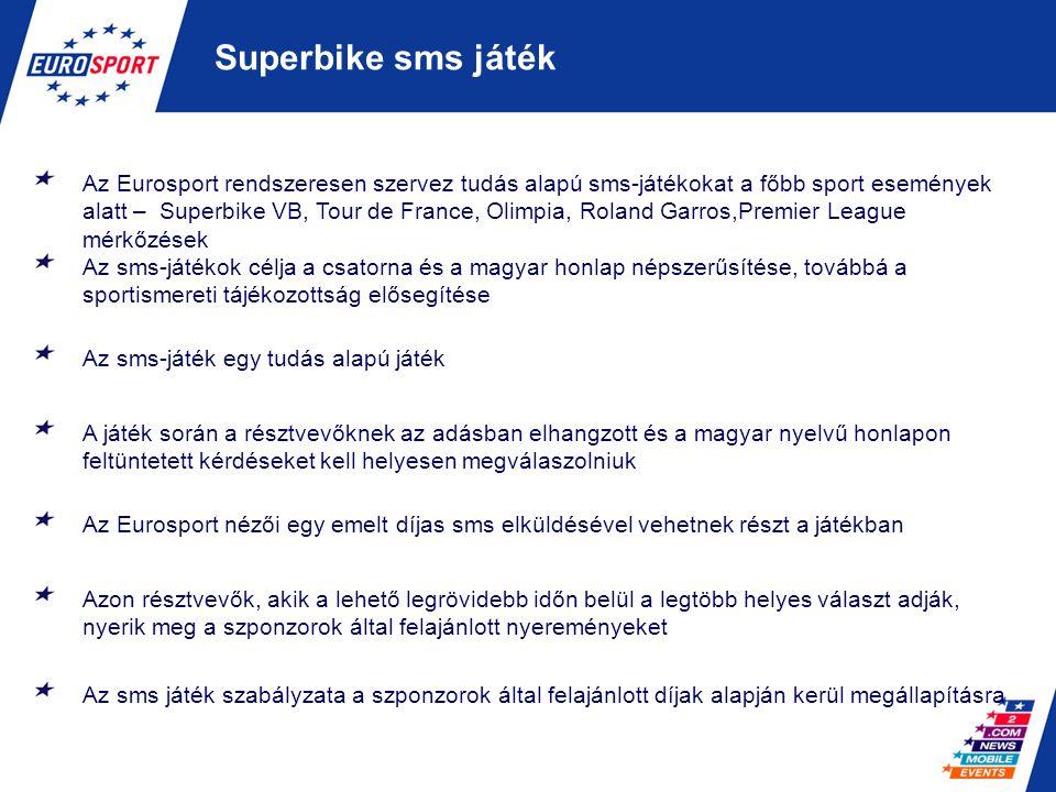 Superbike sms játék Az sms-játék egy tudás alapú játék Az sms-játékok célja a csatorna és a magyar honlap népszerűsítése, továbbá a sportismereti tájé