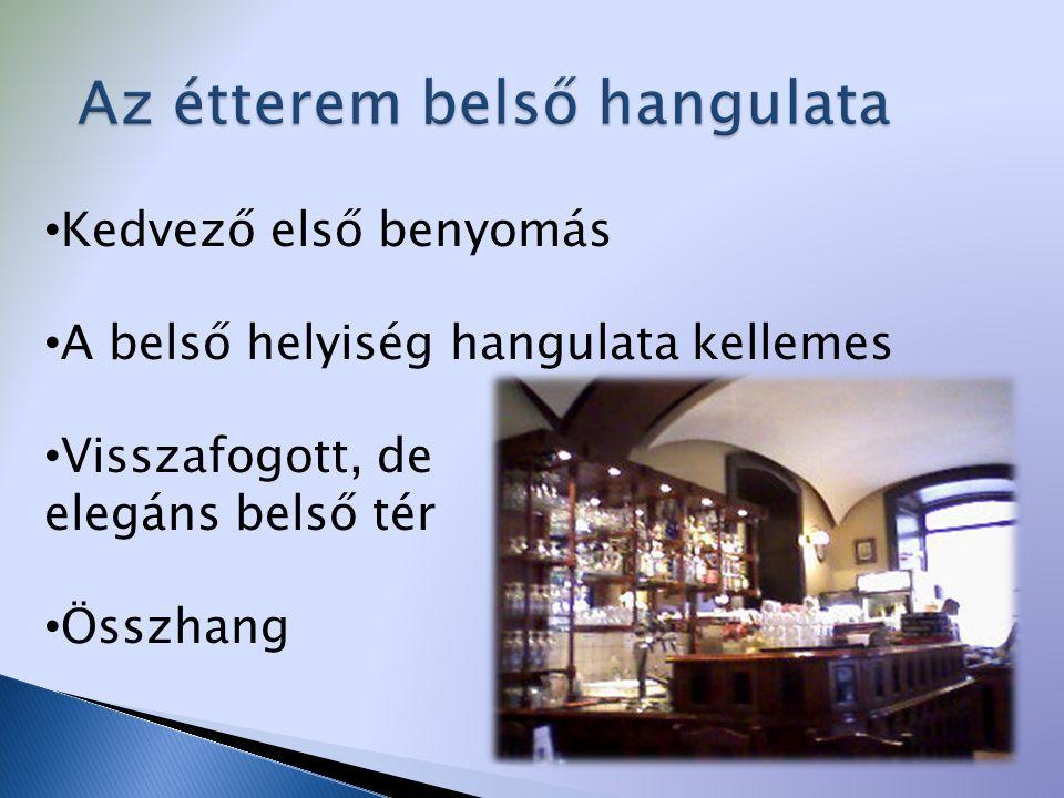 • Idegen nyelv ismerete • Étkezési utalványok elfogadása • Az étel elcsomagolásának lehetősége