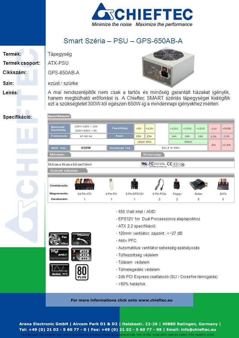 Smart Széria – PSU – GPS-650AB-A Termék: Tápegység Cikkszám: GPS-650AB-A Termék csoport:ATX-PSU Leírás: A mai rendszerépítők nem csak a tartós és minő