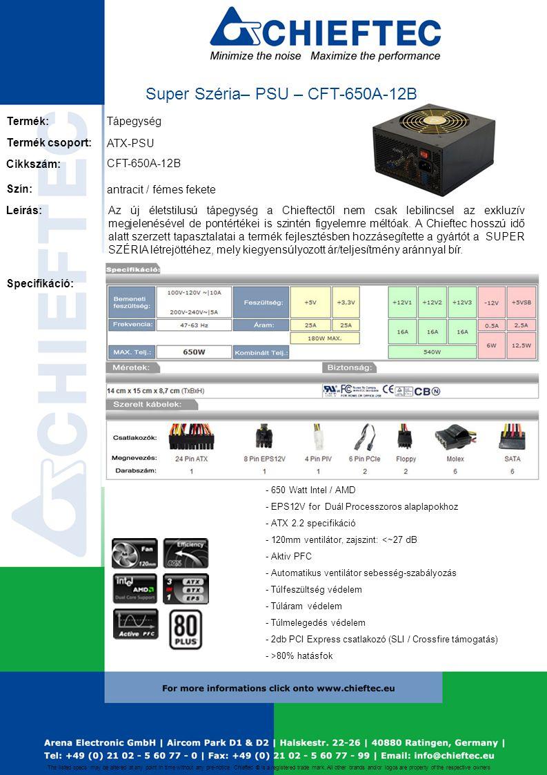 Tápegység CFT-650A-12B ATX-PSU Az új életstilusú tápegység a Chieftectől nem csak lebilincsel az exkluzív megjelenésével de pontértékei is szintén figyelemre méltóak.