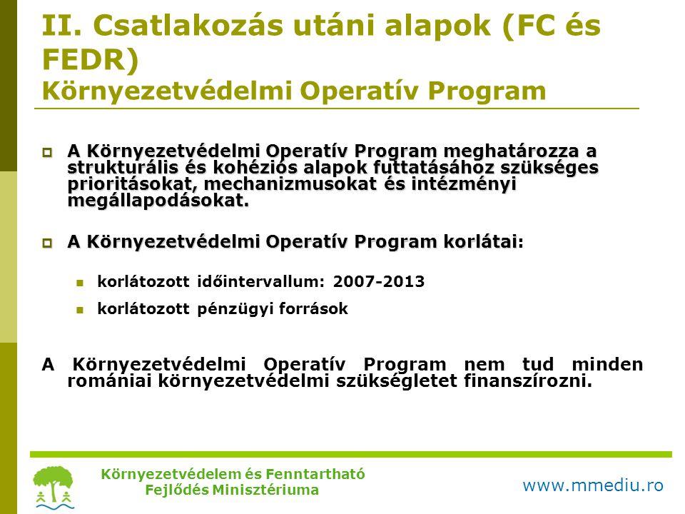 II. Csatlakozás utáni alapok (FC és FEDR) Környezetvédelmi Operatív Program  A Környezetvédelmi Operatív Program meghatározza a strukturális és kohéz