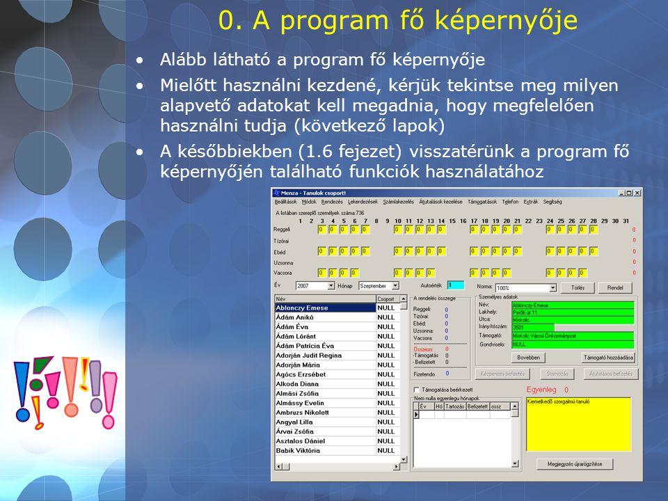 0. A program fő képernyője •Alább látható a program fő képernyője •Mielőtt használni kezdené, kérjük tekintse meg milyen alapvető adatokat kell megadn