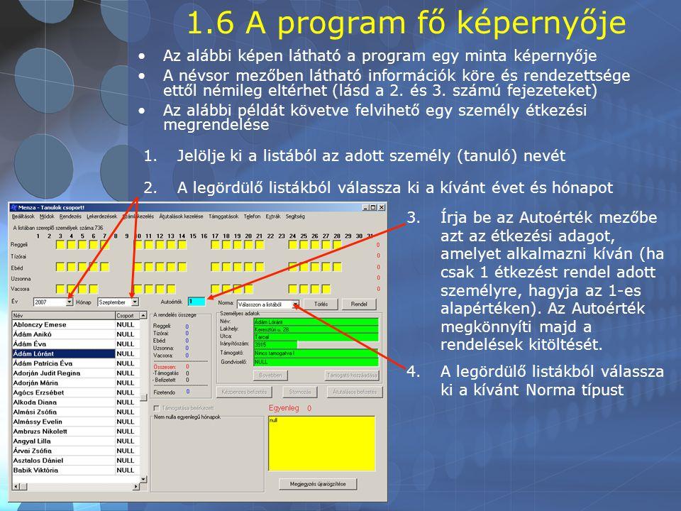 1.6 A program fő képernyője •Az alábbi képen látható a program egy minta képernyője •A névsor mezőben látható információk köre és rendezettsége ettől