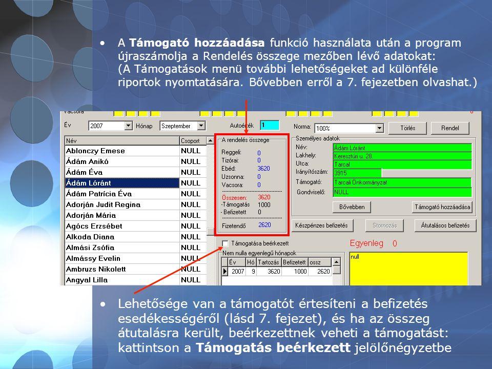 •A Támogató hozzáadása funkció használata után a program újraszámolja a Rendelés összege mezőben lévő adatokat: (A Támogatások menü további lehetőségeket ad különféle riportok nyomtatására.