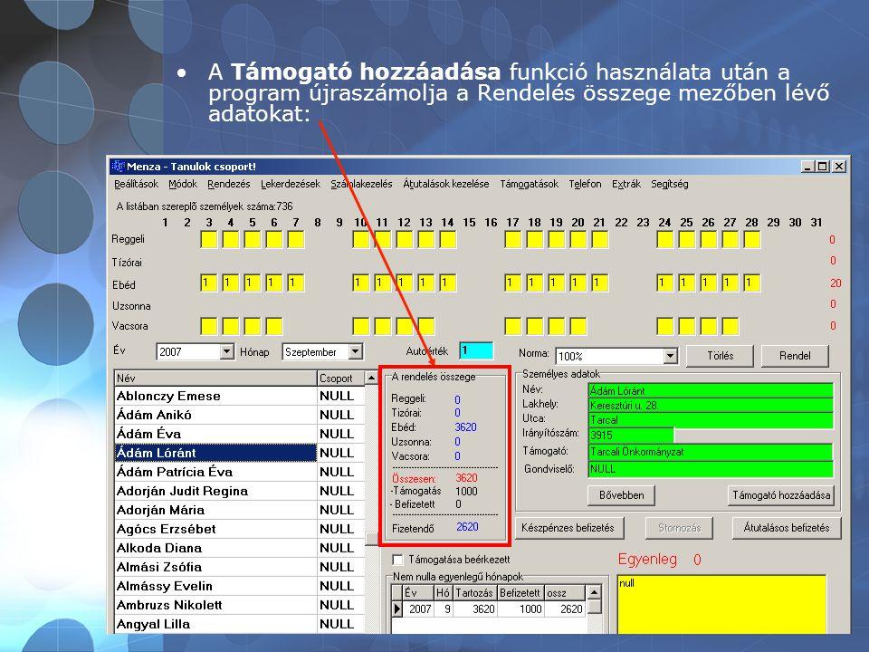 •A Támogató hozzáadása funkció használata után a program újraszámolja a Rendelés összege mezőben lévő adatokat: