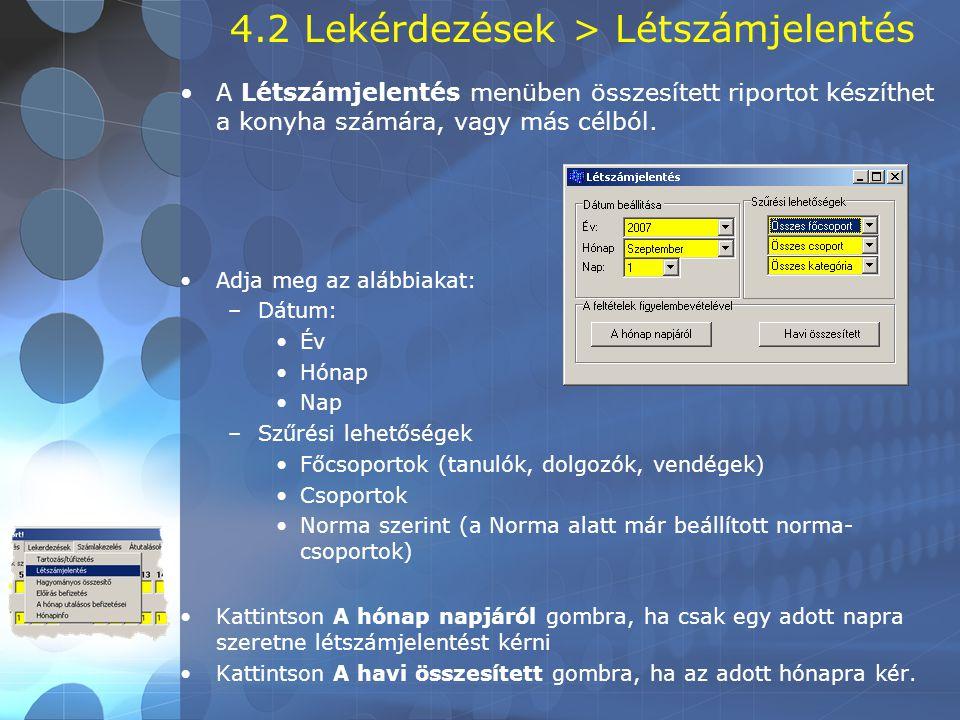 4.2 Lekérdezések > Létszámjelentés •A Létszámjelentés menüben összesített riportot készíthet a konyha számára, vagy más célból.
