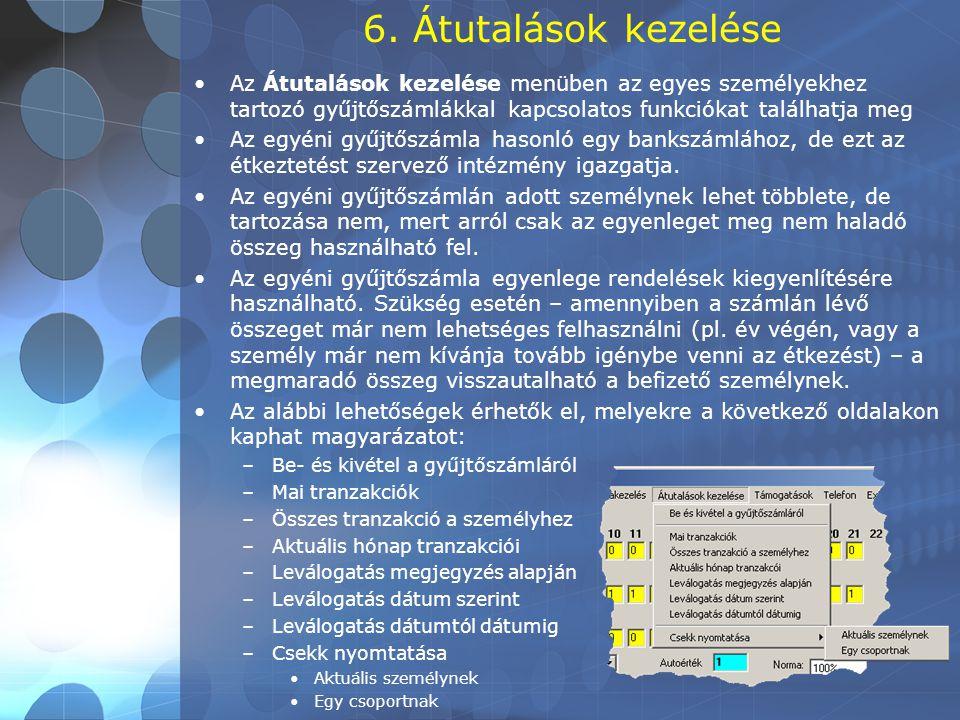 6. Átutalások kezelése •Az Átutalások kezelése menüben az egyes személyekhez tartozó gyűjtőszámlákkal kapcsolatos funkciókat találhatja meg •Az egyéni