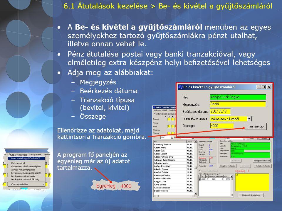 6.1 Átutalások kezelése > Be- és kivétel a gyűjtőszámláról •A Be- és kivétel a gyűjtőszámláról menüben az egyes személyekhez tartozó gyűjtőszámlákra p