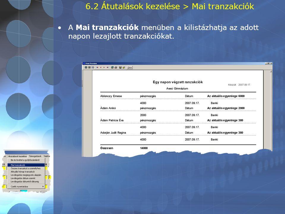 6.2 Átutalások kezelése > Mai tranzakciók •A Mai tranzakciók menüben a kilistázhatja az adott napon lezajlott tranzakciókat.