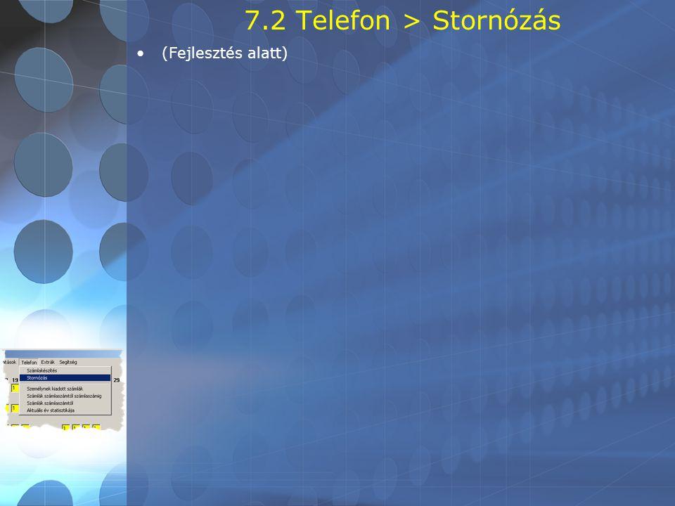 7.2 Telefon > Stornózás •(Fejlesztés alatt)
